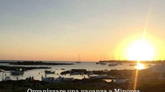 I nostri consigli per la tua vacanza a Minorca