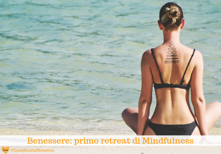 Benessere: primo retreat di Mindfulness