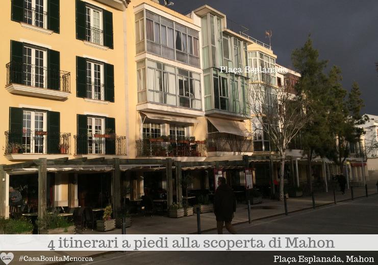 Plaça de s'Esplanada, la più grande piazza cittadina, è l'ideale punto di partenza per visitare Mahon