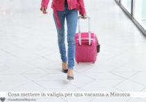 Cosa mettere in valigia per una vacanza a Minorca